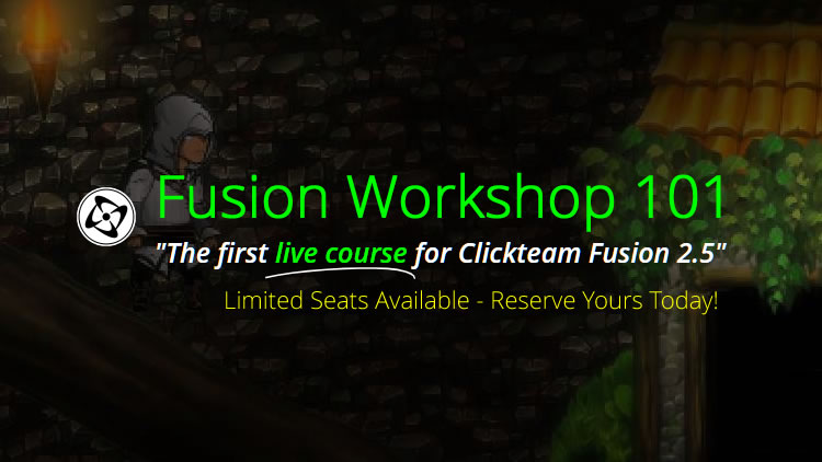Clickteam Fusion 2.5 Workshop 101